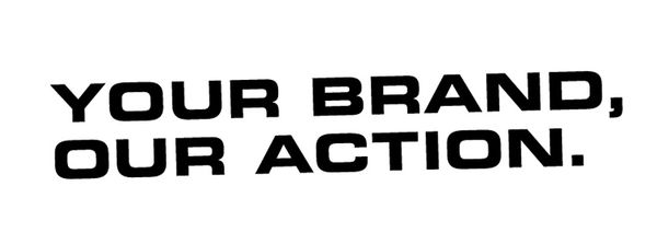 Your Brand our Action